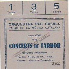 Entradas de Conciertos: ABONAMENT ORQUESTRA PAU CASALS TARDOR 1934. 12,5 X 9 CM.. Lote 95430299