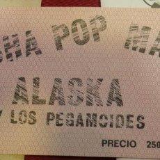 Entradas de Conciertos: ANTIGUA ENTRADA ALASKA Y LOS PEGAMOIDES,NACHA POP Y MAMA EN CONCIERTO. Lote 131151145