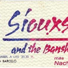 Entradas de Conciertos: SIOUXSIE & THE BANSHEES Y NACHA POP. ENTRADA DE CONCIERTO / INVITACIÓN 1979 . Lote 97644107
