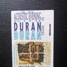 Entradas de Conciertos: DURAN DURAN ACOUSTIC EVENING 1993 ENTRADA ORIGINAL COMPLETA. Lote 97699327