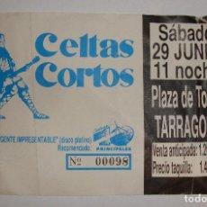 Entradas de Conciertos: ENTRADA CELTAS CORTOS TARRAGONA NUEVO LP GENTE IMPRESENTABLE. Lote 98730291