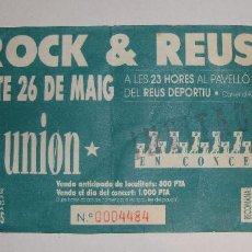 Entradas de Conciertos: ENTRADA LA UNION ROCK & REUS . Lote 98730331