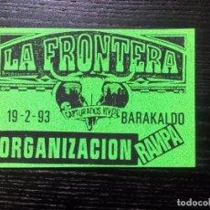 Entradas de Conciertos: LA FRONTERA. BARAKALDO 1993 AUTORIZACIÓN ORIGINAL. ORGANIZACIÓN. VER FOTOS. Lote 99419391