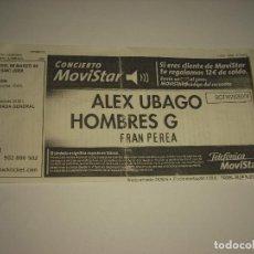 Entradas de Conciertos: HOMBRES G, ALEX UBAGO . ENTRADA CONCIERTO 2004 , PALAU SANT JORDI DE BARCELONA. Lote 104728175