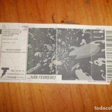 Entradas de Conciertos: ENTRADA CONCIERTO IVAN FERREIRO. Lote 112020587
