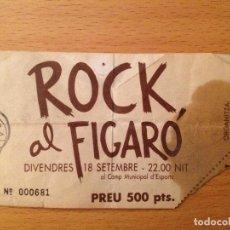 Entradas de Conciertos: ROCK AL FIGARO TICKET ENTRADA. Lote 112868707