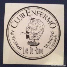Entradas de Conciertos: LOS DEL TONOS-CLUB ENFERMO ADHESIVO SIN USAR. Lote 115822303