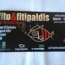 Entradas de Conciertos: 27-ENTRADA FITO Y FITIPALDIS, GIRA POR LA BOCA VIVE EL PEZ, OVIEDO. Lote 116602035