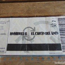 Biglietti di Concerti: ENTRADA DE CONCIERTO HOMBRES G EL CANTO DEL LOCO 22 JULIO 2005. Lote 116924239