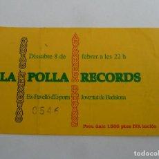 Entradas de Conciertos: ENTRADA ORIGINAL ANTIGUA CONCIERTO LA POLLA RECORDS PAVELLO ESPORTS JOVENTUT BADALONA. Lote 117439727