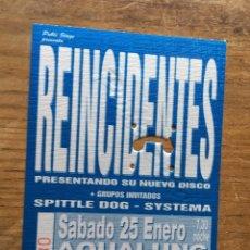 Billets de concerts: R4094 ENTRADA TICKET CONCIERTO MUSICA REINCIDENTES SALA AQUALUNG MADRID. Lote 117589271
