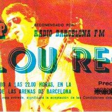Entradas de Conciertos: ENTRADA ORIGINAL LOU REED PLAZA DE TOROS LAS ARENAS BARCELONA 1980. Lote 117986255