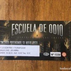 Entradas de Conciertos: R4290 ENTRADA TICKET CONCIERTO MUSICA ESCUELA DE ODIO SALA LIVE MADRID 2018. Lote 118991315