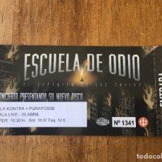 Entradas de Conciertos: R4292 ENTRADA TICKET CONCIERTO MUSICA ESCUELA DE ODIO SALA LIVE MADRID 2018. Lote 118991355