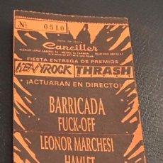 Entradas de Conciertos: ENTRADA ORIGINAL BARRICADA HAMLET FUCK-OFF LEONOR MARCHESI GEYSER 10 MARZO 1989 CANCILLER MADRID. Lote 119020943