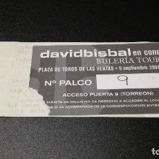 Entradas de Conciertos: ENTRADA TICKET CONCIERTO DAVID BISBAL BULERIA TOUR 2004 MADRID . Lote 119755615