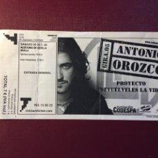 Entradas de Conciertos: ENTRADA: ANTONIO OROZCO.(SEVILLA 2005).. Lote 120188902