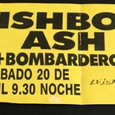 Bilhetes de Concertos: ENTRADA ORIGINAL DEL CONCIERTO DE WISHBONE ASH Y BOMBARDEROS EN ZELESTE BARCELONA 20 ABRIL 1991. Lote 121611255