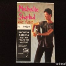 Entradas de Conciertos: MICHELLE SHOCKED + RORY MCLEOD - ENTRADA CONCIERTO FRONTÓN FADURA 7/5/1989, GETXO - . Lote 122047095