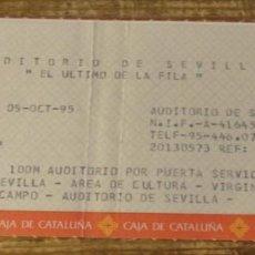 Entradas de Conciertos: SEVILLA, 1995, ENTRADA CONCIERTO EL ULTIMO DE LA FILA. Lote 125849723