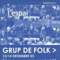 Entradas de Conciertos: GRUP DE FOLK, FLYER CONCIERTO BARCELONA 2003. Lote 147746050
