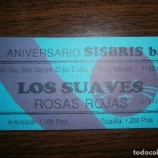 Entradas de Conciertos: ENTRADA ENTERA LOS SUAVES TELONEROS ROSAS ROJAS LERIDA UNIVERSARIO SISBRIS BAR . Lote 129522471
