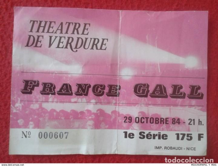 ENTRADA TICKET CONCIERTO DE FRANCE GALL THEATRE DE VERDURE TEATRO 1984 NICE NIZA CANTANTE SINGER VER (Música - Entradas)