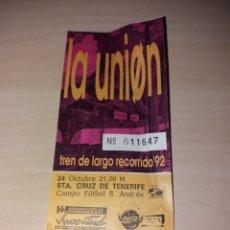 Entradas de Conciertos: ANTIGUA ENTRADA LA UNIÓN - TREN DE LARGO RECORRIDO 92 - TENERIFE. Lote 130911277