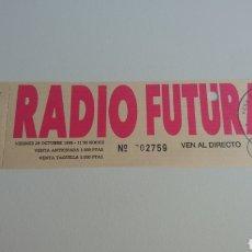 Entradas de Conciertos: ENTRADA RADIO FUTURA 1988 VALENCIA. Lote 131616691