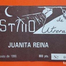 Entradas de Conciertos: ENTRADA RECITAL JUANITA REINA. CASTILLO DE UTRERA 1990. Lote 131854702