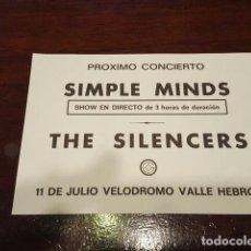 Entradas de Conciertos: SIMPLE MINDS - FLYER CONCIERTO BARCELONA MISMO DISEÑO POR LAS DOS CARAS CON THE SILENCERS 11 JULIO. Lote 132073494