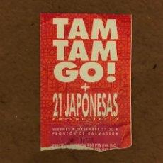 Entradas de Conciertos: TAM TAM GO! + 21 JAPONESAS. ENTRADA CONCIERTO EN EL FRONTÓN DE BALMASEDA. 7,5 X 11 CMS.. Lote 132427598