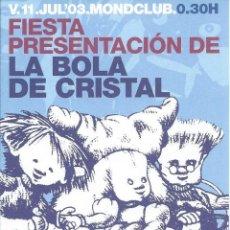 Entradas de Conciertos: LA BOLA DE CRISTAL, POSTAL PROMO FIESTA-CONCIERTO EN MONDCLUB 2003.LA MONJA ENANA,.... Lote 186316608