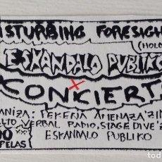 Entradas de Conciertos: DISTURBING FORESIGHTS ESKANDALO PUBLIKO ENTRADA CONCIERTO HARDCORE PEKEÑA AMENAZA FANZINES. Lote 134799402
