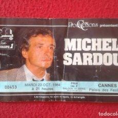 Entradas de Conciertos: ANTIGUA ENTRADA TICKET CONCIERTO DE MICHEL SARDOU EN CANNES FRANCIA FRANCE AÑO 1984 PALAIS FESTIVALS. Lote 140354410
