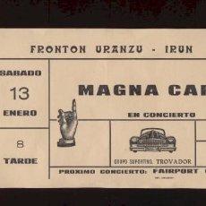 Entradas de Conciertos: MAGNA CARTA ENTRADA DEL CONCIERTO NUEVA IRÚN 1978 . Lote 143476538