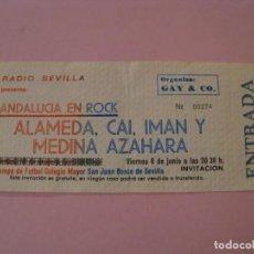 Entradas de Conciertos: ENTRADA INVITACIÓN CONCIERTO ANDALUCÍA EN ROCK. ALAMEDA, CAI, IMAN, MEDINA AZAHARA. SEVILLA 1980.. Lote 143849434