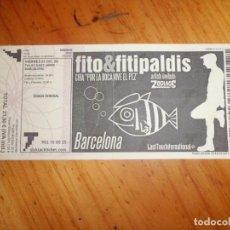 Entradas de Conciertos: ENTRADA CONCIERTO FITO & FITIPALDIS. Lote 145010402