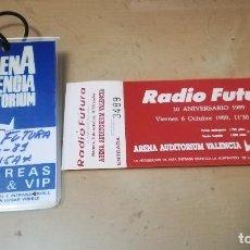 Entradas de Conciertos: ENTRADA Y BACKESTAGE DE CONCIERTO DE - RADIO FUTURA - EN ARENA VALENCIA 1989. ORIGINALES.. Lote 145211918