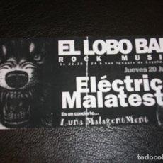 Entradas de Conciertos: ELECTRICA MALATESTA ENTRADA DE CONCIERTO TICKET EL LOBO BAR VALENCIA. Lote 147322574