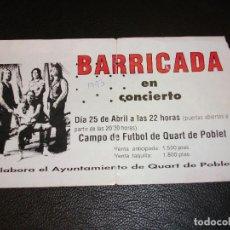Entradas de Conciertos: BARRICADA ENTRADA DE CONCIERTO TICKET CAMPO DE FUTBOL QUART DE POBLET VALENCIA 1993. Lote 147370854