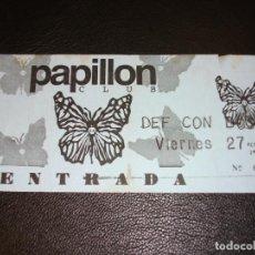 Entradas de Conciertos: DEF CON DOS ENTRADA DE CONCIERTO TICKET VALENCIA 1995 PAPILLON CLUB . Lote 147371846