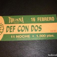 Entradas de Conciertos: DEF CON DOS ENTRADA DE CONCIERTO TICKET VILLARREAL CASTELLON TIJUANA BAR. Lote 147372018