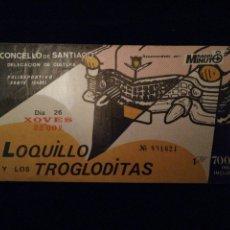 Entradas de Conciertos: ENTRADA CONCIERTO LOQUILLO Y LOS TROGLODITAS. Lote 147541734