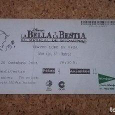 Entradas de Conciertos: ENTRADA LA BELLA Y LA BESTIA, TEATRO LOPE DE VEGA, MADRID, 25/10/01. Lote 147623678