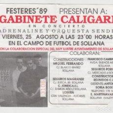 Entradas de Conciertos: ANTIGUA ENTRADA CONCIERTO GABINETE CALIGARI + ADRENALINE, AÑO 1989, SOLLANA, VALENCIA. Lote 147783050