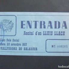 Entradas de Conciertos: ENTRADA CONCIERTO RECITAL - LLUIS LLACH - SALA SOCIAL DE VALLFOGONA DE BALAGUER - AÑO 1985 .. A1273. Lote 149706038