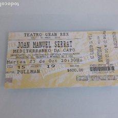 Entradas de Conciertos: JOAN MANUEL SERRAT - MEDITERRÁNEO DA CAPO - TEATRO REX - BUENOS AIRES - 23 OCTUBRE 2018. Lote 150152426