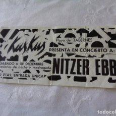 Entradas de Conciertos: NITZER EBB, ENTRADA CONCIERTO - KUSKUS - PLAYA DE TAVERNES - VALENCIA, SOBRE 1986 - RARA. Lote 151508466