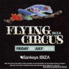 Entradas de Conciertos: FLYER / SANKEYS IBIZA / FLYING CIRCUS / 25 JULY 2014. Lote 151617481